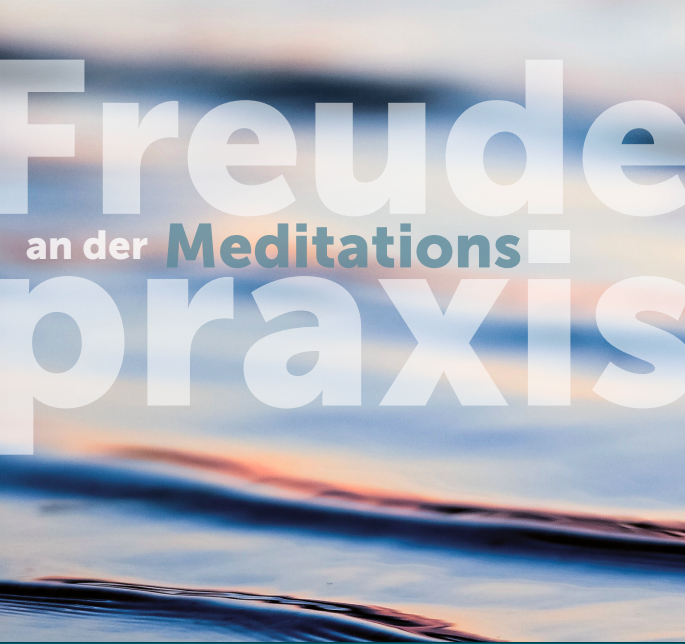 Freude an der Meditations praxis